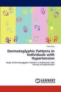 Dermatoglyphic Patterns in Individuals with Hypertension