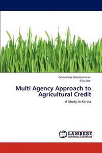 Multi Agency Approach to Agricultural Credit