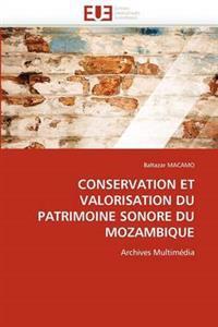 Conservation Et Valorisation Du Patrimoine Sonore Du Mozambique