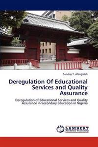 Deregulation of Educational Services and Quality Assurance