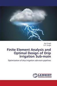 Finite Element Analysis and Optimal Design of Drip Irrigation Sub-Main