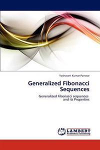 Generalized Fibonacci Sequences