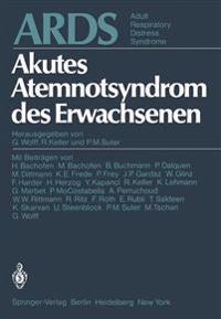 ARDS Akutes Atemnotsyndrom Des Erwachsenen. Adult Respiratory Distress Syndrome