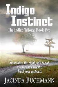 Indigo Instinct: The Indigo Trilogy: Book Two