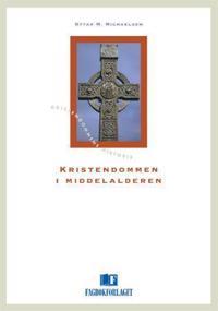 Kristendommen i middelalderen - Ottar M. Michaelsen | Inprintwriters.org