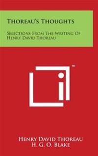 Thoreau's Thoughts: Selections from the Writing of Henry David Thoreau