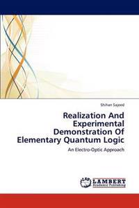 Realization and Experimental Demonstration of Elementary Quantum Logic