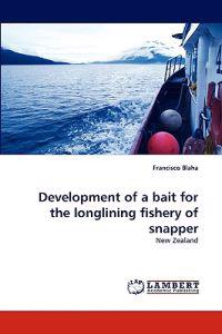 Development of a Bait for the Longlining Fishery of Snapper