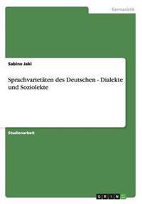 Sprachvarietaten Des Deutschen - Dialekte Und Soziolekte