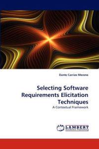 Selecting Software Requirements Elicitation Techniques