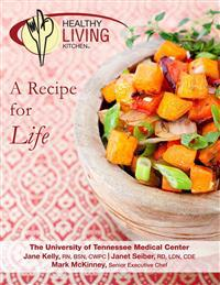 Healthy Living Kitchen-A Recipe for Life