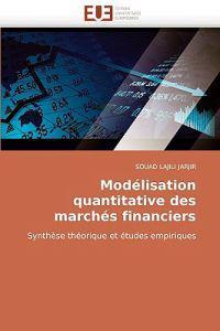 Modelisation Quantitative Des Marches Financiers