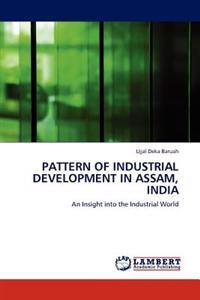 Pattern of Industrial Development in Assam, India