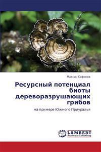 Resursnyy Potentsial Bioty Derevorazrushayushchikh Gribov