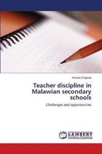 Teacher Discipline in Malawian Secondary Schools