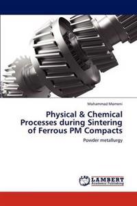 Physical & Chemical Processes During Sintering of Ferrous PM Compacts