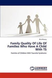 Family Quality of Life of Families Who Have a Child with Ts