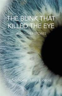 Blink That Killed the Eye: And Other Stories