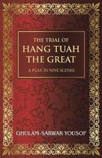 The Trial of Hang Tuah the Great