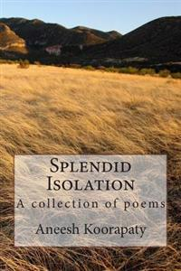 Splendid Isolation: A Collection of Poems