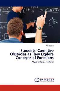 Students' Cognitive Obstacles as They Explore Concepts of Functions