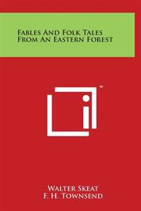 Fables and Folk Tales from an Eastern Forest