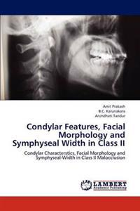 Condylar Features, Facial Morphology and Symphyseal Width in Class II