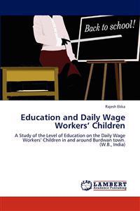 Education and Daily Wage Workers' Children