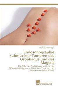 Endosonographie Submucoser Tumoren Des Osophagus Und Des Magens
