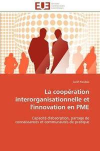 La Coop�ration Interorganisationnelle Et l'Innovation En Pme