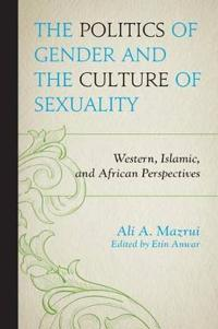 The Politics of Gender and the Culture of Sexuality