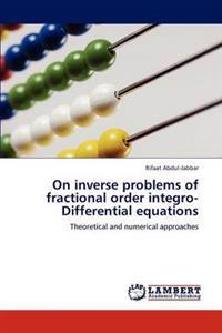 On Inverse Problems of Fractional Order Integro-Differential Equations