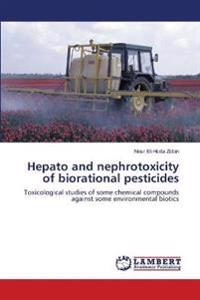 Hepato and Nephrotoxicity of Biorational Pesticides