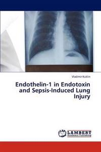 Endothelin-1 in Endotoxin and Sepsis-Induced Lung Injury