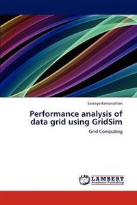 Performance Analysis of Data Grid Using Gridsim
