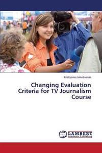 Changing Evaluation Criteria for TV Journalism Course