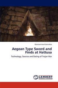 Aegean Type Sword and Finds at Hattusa