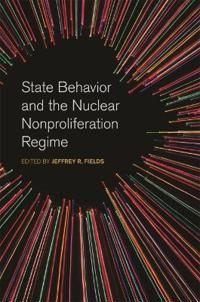 State Behavior and the Nuclear Nonproliferation Regime