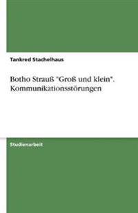 Botho Strau -Gro Und Klein-. Kommunikationsstorungen