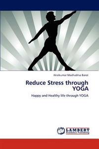 Reduce Stress Through Yoga