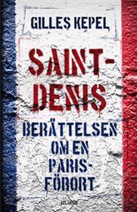 Saint-Denis : berättelsen om en Parisförort