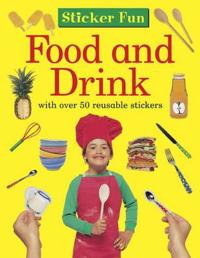 Sticker Fun: Food and Drink: With Over 50 Reusable Stickers