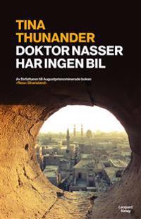 Doktor Nasser har ingen bil : Kairo i omvälvningens tid
