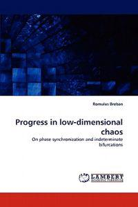 Progress in Low-Dimensional Chaos