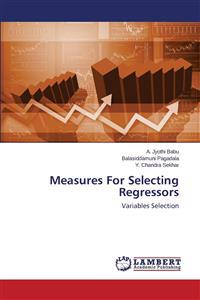 Measures for Selecting Regressors