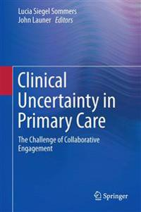 Clinical Uncertainty in Primary Care