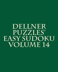 Dellner Puzzles' Easy Sudoku Volume 14: Easy to Read, Large Grid Puzzles