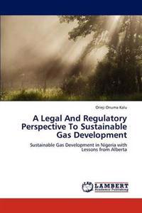 A Legal and Regulatory Perspective to Sustainable Gas Development