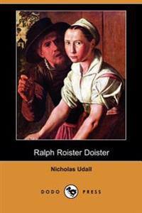 Ralph Roister Doister