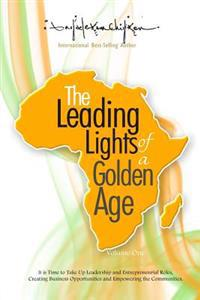 The Leading Lights of a Golden Age: It Is Time to Take Up Leadership and Entrepreneurial Roles, Creating Business Opportunities and Empowering the Com
